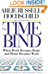 The Time Bind: When Work Becomes Home...