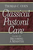 Classical Pastoral Care (4 Volume Set) (0801067626) by Oden, Thomas C.