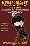 img - for Roller Hockey: The Game Within the Game: A Player and Coach Handbook book / textbook / text book
