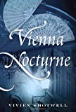 Vienna Nocturne A Novel by Vivien Shotwell