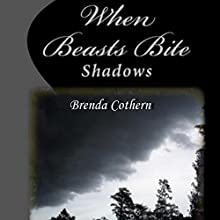 When Beasts Bite: Shadows, Book 2 (       UNABRIDGED) by Brenda Cothern Narrated by Michael Vasicek
