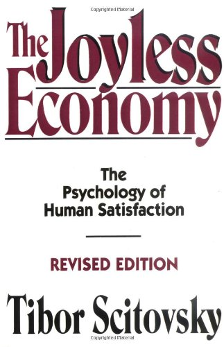 The Joyless Economy: The Psychology of Human Satisfaction