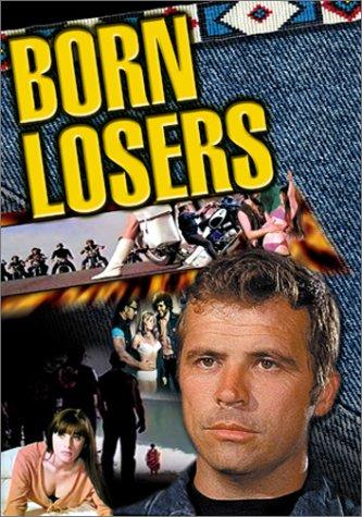 Born Losers, The / Рожденные проигрывать (1967)
