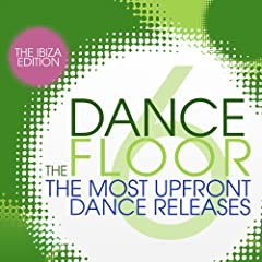 The Dance Floor, Vol. 6 - The Ibiza Edition