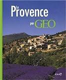 echange, troc Dominique Le Brun - La Provence par GEO
