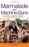 img - for Marmalade and Machine Guns book / textbook / text book