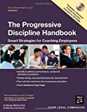 img - for The Progressive Discipline Handbook: Smart Strategies for Coaching Employees (Book w/ CD Rom) book / textbook / text book