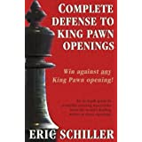 Complete Defense to King Pawn Openings, 2nd Edition ~ Eric Schiller
