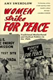 cover of Women Strike for Peace: Traditional Motherhood and Radical Politics in the 1960s (Women in Culture a
