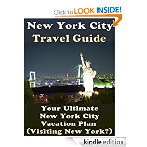 New York City Travel Guide: Your Ultimate New York City Vacation Plan (Visiting New York?)