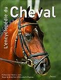 echange, troc Elizabeth Peplow, Collectif - L'encyclopédie du cheval