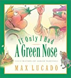 If Only I Had a Green Nose (Max Lucado's Wemmicks)