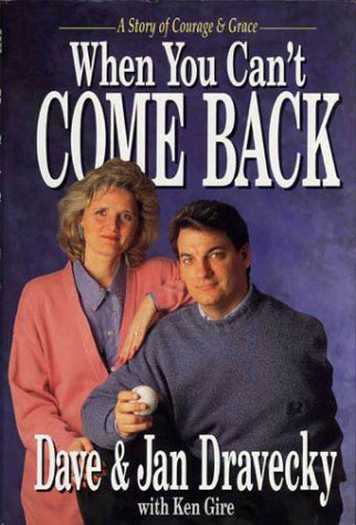 When You Can't Come Back, DAVE DRAVECKY, JAN DRAVECKY, KEN GIRE