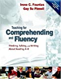 img - for Teaching for Comprehending and Fluency: Thinking, Talking, and Writing About Reading, K-8 1st (first) by Fountas, Irene, Pinnell, Gay Su (2006) Paperback book / textbook / text book