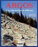 echange, troc M. Piérart - Argos : Une ville grecque de 6 000 ans