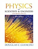 Physics for Scientists and Engineers with Modern Physics (3rd Edition) (0130215171) by Giancoli, Douglas C.