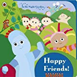 In the Night Garden: Happy Friends!