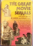 The Great Movie Serials: Their Sound and Fury (038509079X) by Jim Harmon