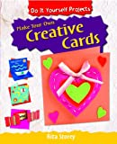 Make Your Own Creative Cards (Do It Yourself Projects!)