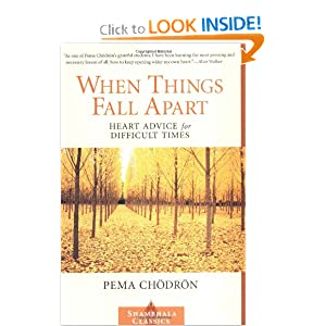 When Things Fall Apart (Shambhala Classics) Publisher: Shambhala Pema Chodron