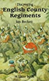 English County Regiments (Discovering)
