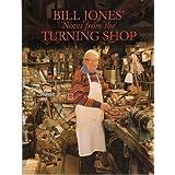 Bill Jones' Notes from the Turning Shopby Bill Jones