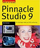 Pinnacle Studio 9 : Du montage vid�o au DVD authoring