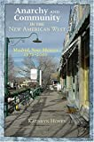 img - for Anarchy and Community in the New American West: Madrid, New Mexico, 1970-2000 book / textbook / text book