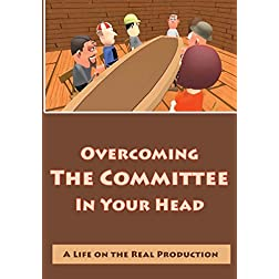Overcoming The Committee in Your Head