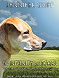 img - for The Divinity of Dogs: True Stories of Miracles Inspired by Man's Best Friend book / textbook / text book