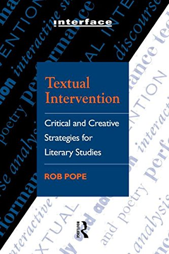 Textual Intervention: Critical and Creative Strategies for Literary Studies (Interface)