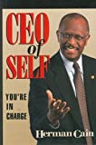 img - for CEO of Self: You're in Charge 1st edition by Cain, Herman (2001) Hardcover book / textbook / text book