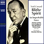Blithe Spirit: An Improbable Farce | Noel Coward