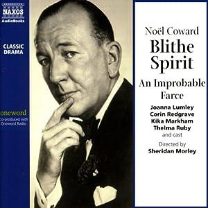 Blithe Spirit: An Improbable Farce | [Noel Coward]