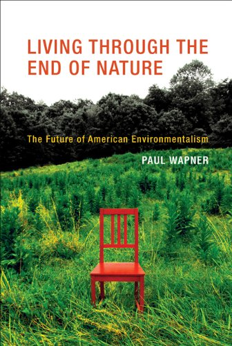 Living Through the End of Nature: The Future of American Environmentalism (MIT Press) (The End Of Nature compare prices)