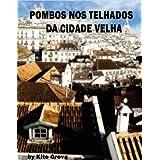 Pombos nos telhados da Cidade Velha