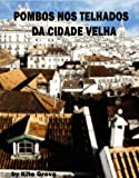 img - for Pombos nos telhados da Cidade Velha (Portuguese Edition) book / textbook / text book