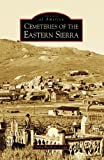 Search : Cemeteries of the Eastern Sierra (Images of America)