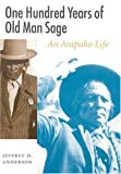 One Hundred Years of Old Man Sage: An Arapaho Life (Studies in the Anthropology of North American Indians)