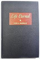 Life Eternal by Lynn A. McKinlay