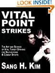 Vital Point Strikes: The Art & Scienc...
