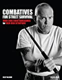 Combatives for Street Survival: Hard-Core Countermeasures for High-Risk Situations ( (English Edition)