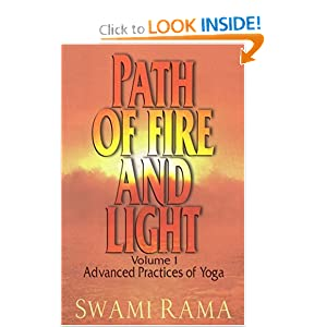Path of Fire and Light, Vol. 1: Advanced Practices of Yoga Swami Rama