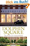 Dolphin Square: The History of a Uniq...
