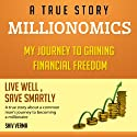 Millionomics: My Journey to Gaining Financial Freedom (       UNABRIDGED) by Shiv Verma Narrated by David Gavin