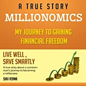 Millionomics: My Journey to Gaining Financial Freedom | [Shiv Verma]