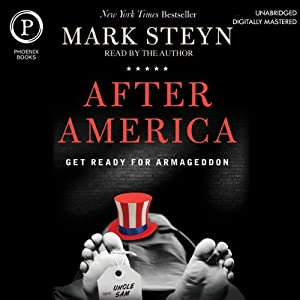 After America: Get Ready for Armageddon | [Mark Steyn]