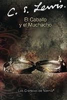 El Caballo y muchacho (Narnia) (Spanish Edition)