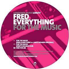 For The Music (Fred Everything & Lance Desardi Original)