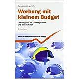 """Werbung mit kleinem Budget: Der Ratgeber f�r Existenzgr�nder und Unternehmenvon """"Bernd R�thlingsh�fer"""""""